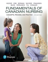 Fundamentals Of Canadian Nursing: Concepts, Process, And Practice, Fourth Canadian Edition, Loose…