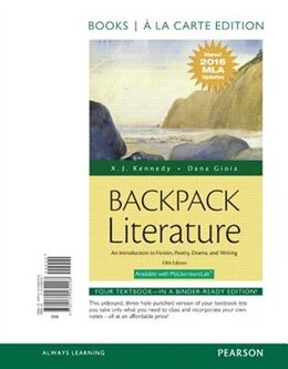 Book Backpack Literature: An Introduction To Fiction, Poetry, Drama, And Writing, Books A La Carte… by X. J. Kennedy