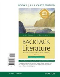 Backpack Literature: An Introduction To Fiction, Poetry, Drama, And Writing, Books A La Carte…