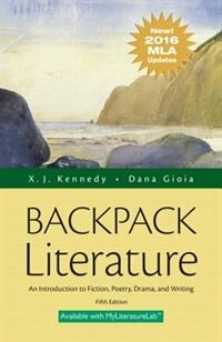 Book Backpack Literature: An Introduction To Fiction, Poetry, Drama, And Writing, Mla Update Edition by X. J. Kennedy
