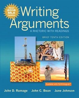 Book Writing Arguments: A Rhetoric With Readings, Brief Edition, Mla Update Edition by John D. Ramage