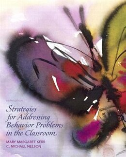 Book Strategies For Addressing Behavior Problems In The Classroom With Video Analysis Tool -- Access… by Mary M. Kerr