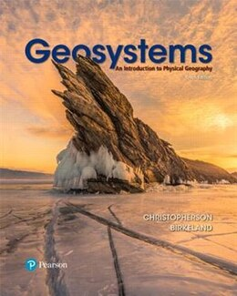 Book Geosystems: An Introduction To Physical Geography by Robert W. Christopherson