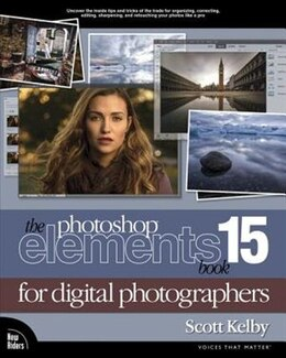 Book The Photoshop Elements 15 Book For Digital Photographers by Scott Kelby
