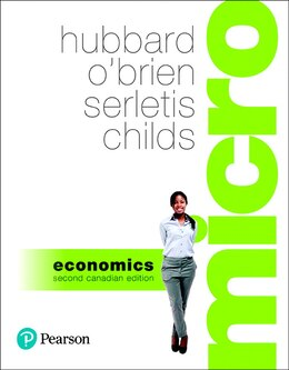 Book Microeconomics, Second Canadian Edition Plus Myeconlab With Pearson Etext -- Access Card Package by R. Glenn Hubbard