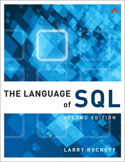The Language Of Sql by Larry Rockoff