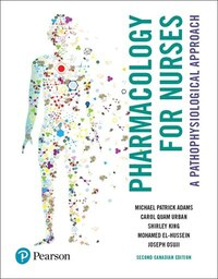 Pharmacology For Nurses: A Pathophysiological Approach, Second Canadian Edition, Loose Leaf Version