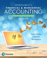 Horngren's Financial & Managerial Accounting, The Managerial Chapters Plus Myaccountinglab With…