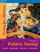 Principles Of Pediatric Nursing: Caring For Children Plus Mynursinglab With Pearson Etext --access…