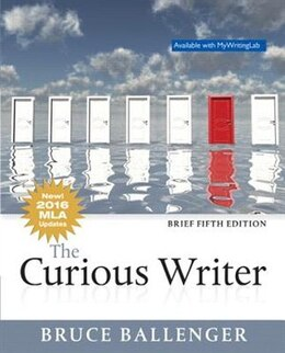 Book The Curious Writer, Brief Edition, Mla Update by Bruce Ballenger