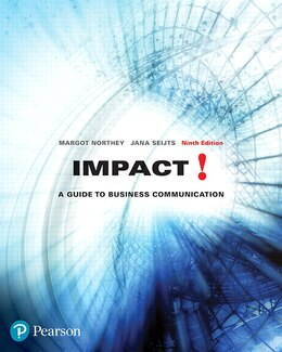 Book Impact: A Guide To Business Communication, Ninth Canadian Edition Plus Mybcommlab With Pearson… by Margot Northey