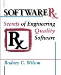 Book Software RX: Secrets Of Engineering Quality Software by Rodney C. Wilson