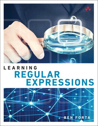 Learning Regular Expressions by Ben Forta