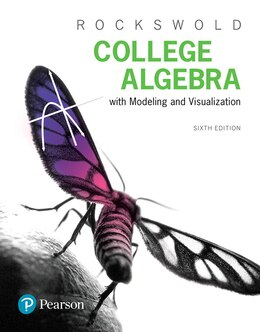 Book College Algebra With Modeling & Visualization Plus Mymathlab With Pearson Etext -- Title-specific… by Gary K. Rockswold