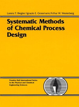 Book Systematic Methods Of Chemical Process Design by Lorenz T. Biegler