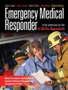 Emergency Medical Responder: A Skills Approach, Third Canadian Edition