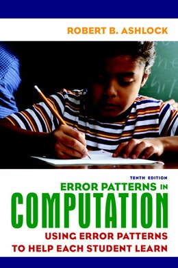 Book Error Patterns in Computation: Using Error Patterns to Help Each Student Learn by Robert B. Ashlock