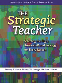 Book The Strategic Teacher: Selecting the Right Research-Based Strategy for Every Lesson by Harvey F. Silver