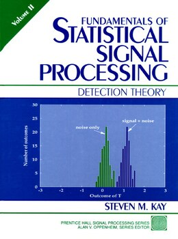 Book Fundamentals Of Statistical Signal Processing, Volume Ii: Detection Theory by Steven M. Kay