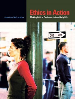 Book Ethics in Action: Making Ethical Decisions In Your Daily Life by Jane Ann Mclachlan