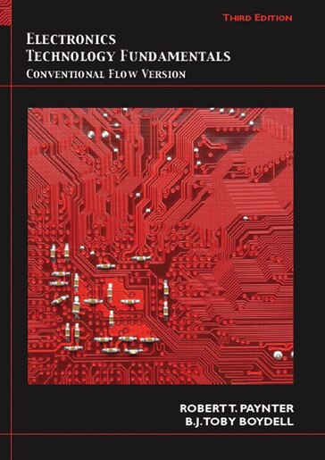 Electronics Technology Fundamentals: Conventional Flow Version by Robert T. Paynter