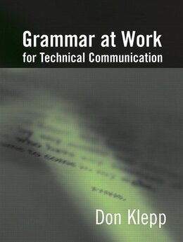 Book GRAMMAR AT WORK FOR TECHNICAL COMMUNICATION by Don Klepp