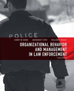 Book Organizational Behavior and Management in Law Enforcement by Harry W. More