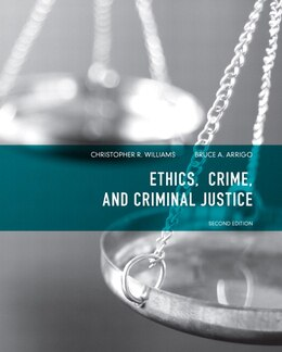 Book Ethics, Crime, And Criminal Justice by Christopher R. Williams