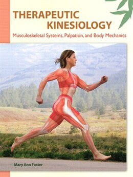 Book Therapeutic Kinesiology: Musculoskeletal Systems, Palpation, And Body Mechanics by Mary Ann Foster