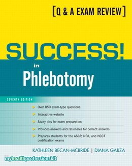 Book Success! in Phlebotomy by Kathleen Becan-mcbride