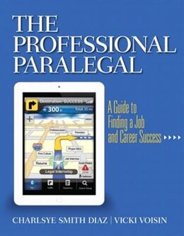 Book The Professional Paralegal: A Guide to Finding a Job and Career Success by Charlsye Smith Diaz