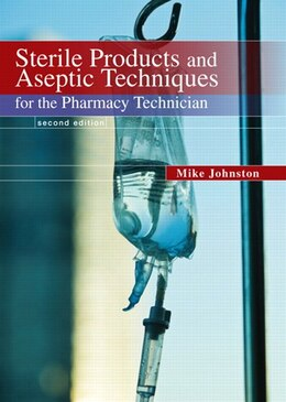 Book Sterile Products and Aseptic Techniques for the Pharmacy Technician by Mike Johnston
