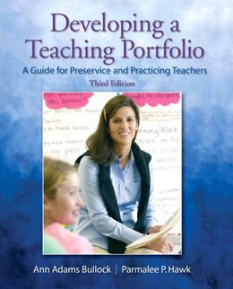 Book Developing a Teaching Portfolio: A Guide for Preservice and Practicing Teachers by Ann Adams Bullock