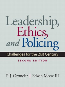 Book Leadership, Ethics and Policing: Challenges for the 21st Century by P. J. Ortmeier