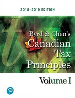 Canadian Tax Principles, 2018-2019 Edition, Volume 1