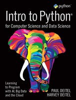 Intro To Python For Computer Science And Data Science: Learning To Program With Ai, Big Data And…