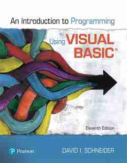 Introduction To Programming Using Visual Basic by David I. Schneider