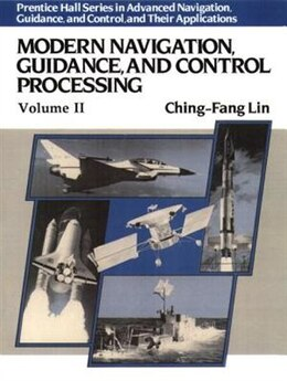 Book Modern Navigation, Guidance, And Control Processing by Ching-fang Lin