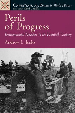 Book Perils of Progress: Environmental Disasters in the 20th Century by Andrew L Jenks