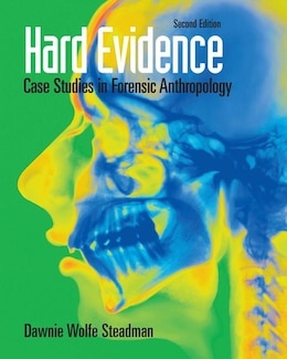 Book Hard Evidence: Case Studies in Forensic Anthropology by Dawnie Wolfe Steadman