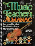 Book The Music Teacher's Almanac: Ready-To-Use Music Activities for Every Month of the Year by Loretta Mitchell