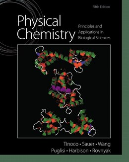 Book Physical Chemistry: Principles and Applications in Biological Sciences by Ignacio Tinoco