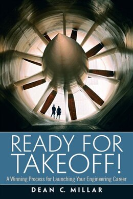 Book Ready for Takeoff! A Winning Process for Launching Your Engineering Career by Dean C. Millar