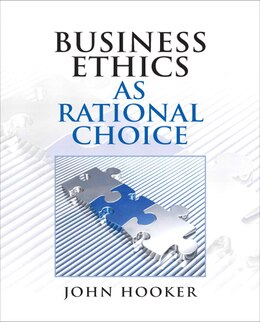 Book Business Ethics as Rational Choice by John Hooker
