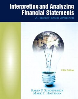 Book Interpreting and Analyzing Financial Statements by Karen P. Schoenebeck