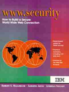 WWW Security: How to Build a Secure World Wide Web Connection by Robert S. MacGregor