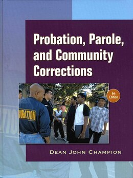 Book Probation, Parole And Community Corrections by Dean J. Champion