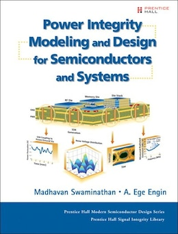 Book Power Integrity Modeling And Design For Semiconductors And Systems by Madhavan Swaminathan