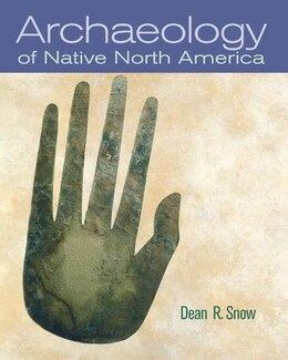 Book Archaeology of Native North America by Dean R Snow, Professor