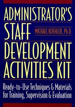 Book Administrators Staff Development Activities Kit by Michael Koehler